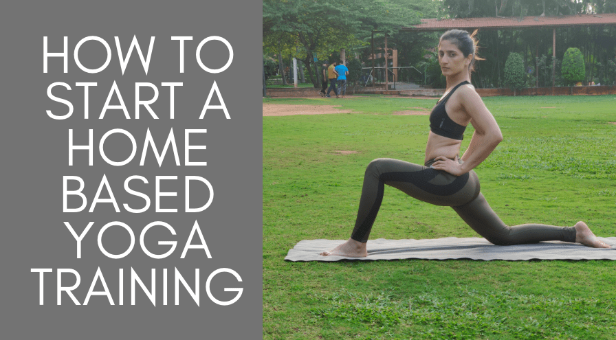 How to start a home-based Yoga training